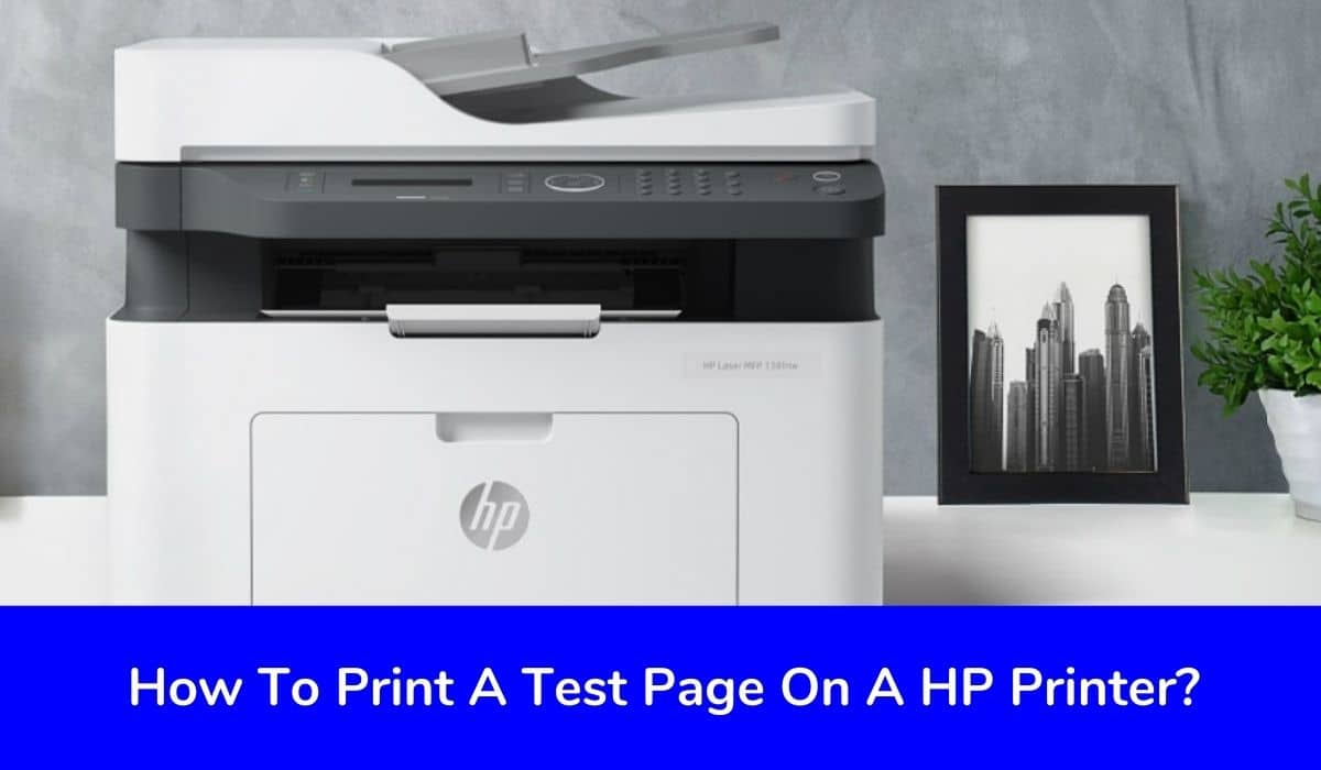 How To Print A Test Page On A HP Printer